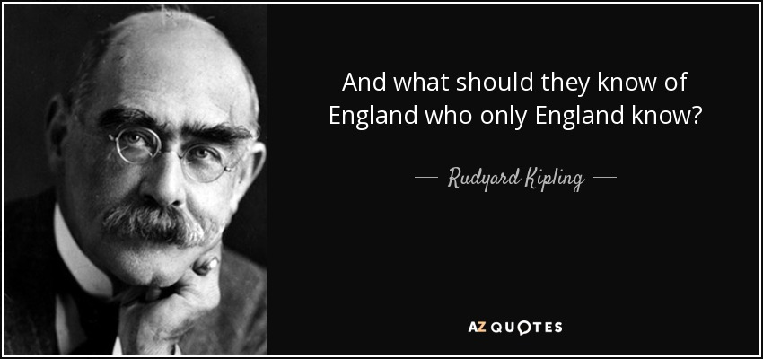 Rudyard Kipling...now he had a way with words